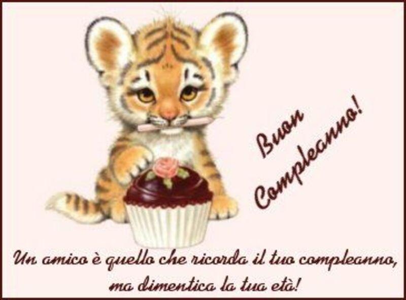 Buon Compleanno...l'amico è quello che ricorda il tuo compleanno ma dimentica la tua età