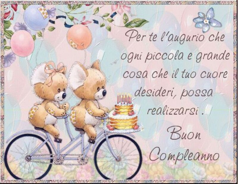 Per te l'augurio che ogni piccola e grande cosa che il tuo cuore desideri, possa realizzarsi! Buon Compleanno