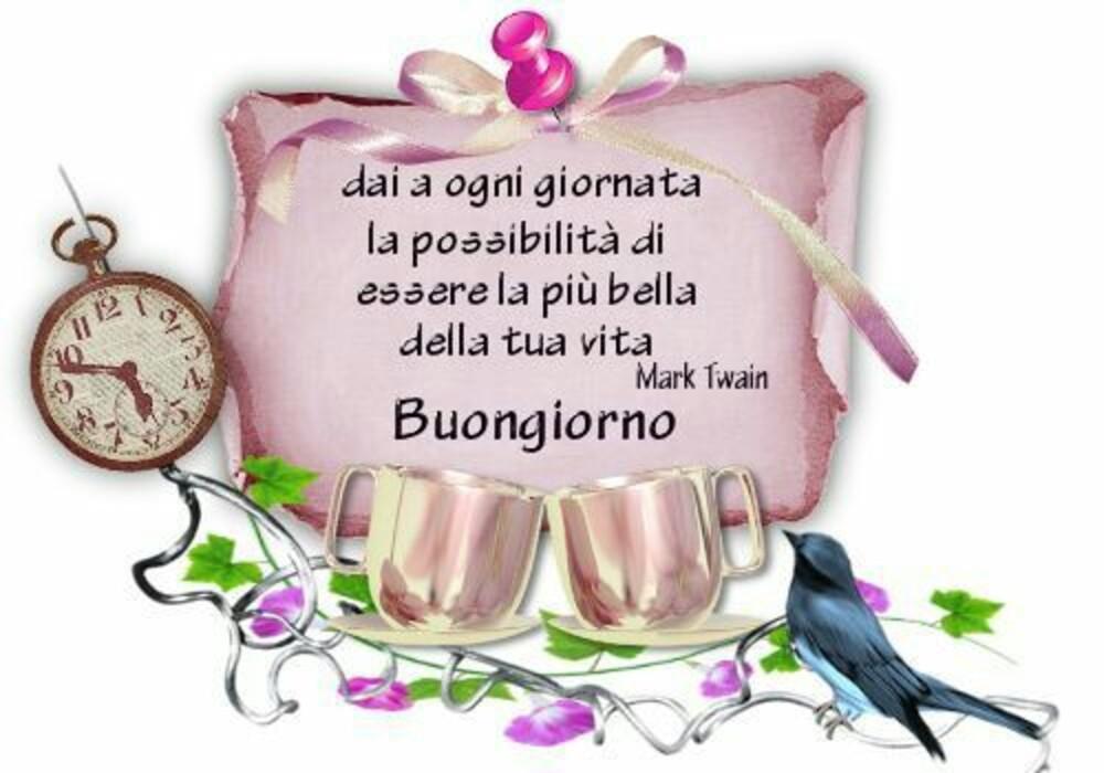 Dai a ogni giornata la possibilità di essere la più bella della tua vita...Buongiorno