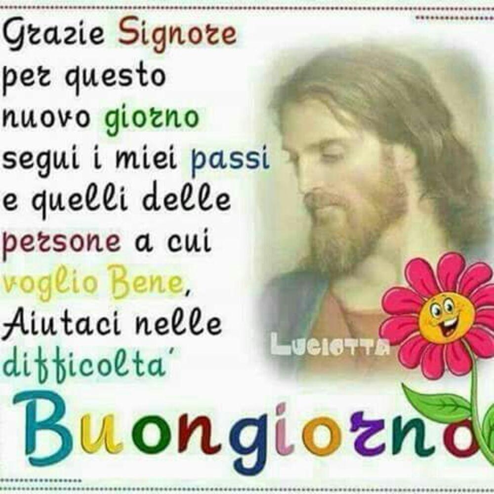 Grazie Signore per questo nuovo giorno segui i miei passi e quelli delle persone a cui voglio bene, aiutaci nelle difficoltà! Buongiorno