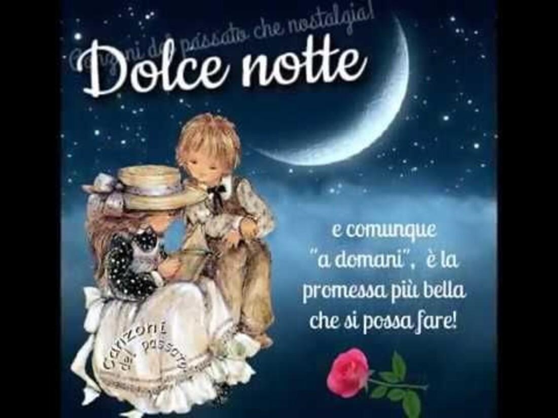 """Dolce notte e comunque """"a domani"""" è la promessa più bella che si possa fare"""