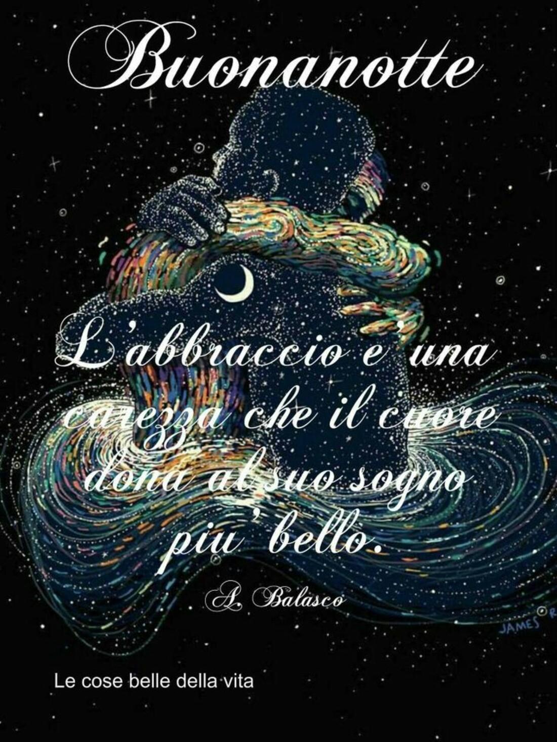 Buonanotte l'abbraccio è una carezza che il cuore dona al sogno più bello
