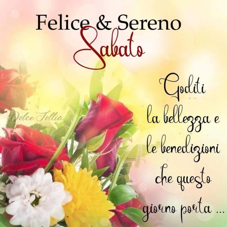 Felice e Sereno Sabato Goditi la bellezza e la benedizione che questo giorno porta...