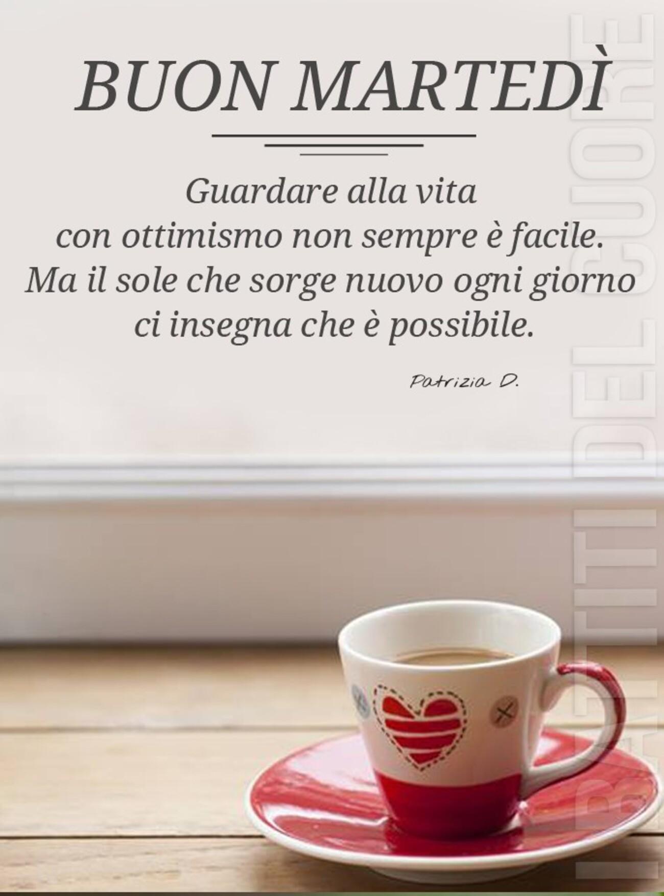 Buon Martedì guardare alla vita con ottimismo non sempre è facile. Ma il sole che sorge nuovo ogni giorno ci insegna che è possibile