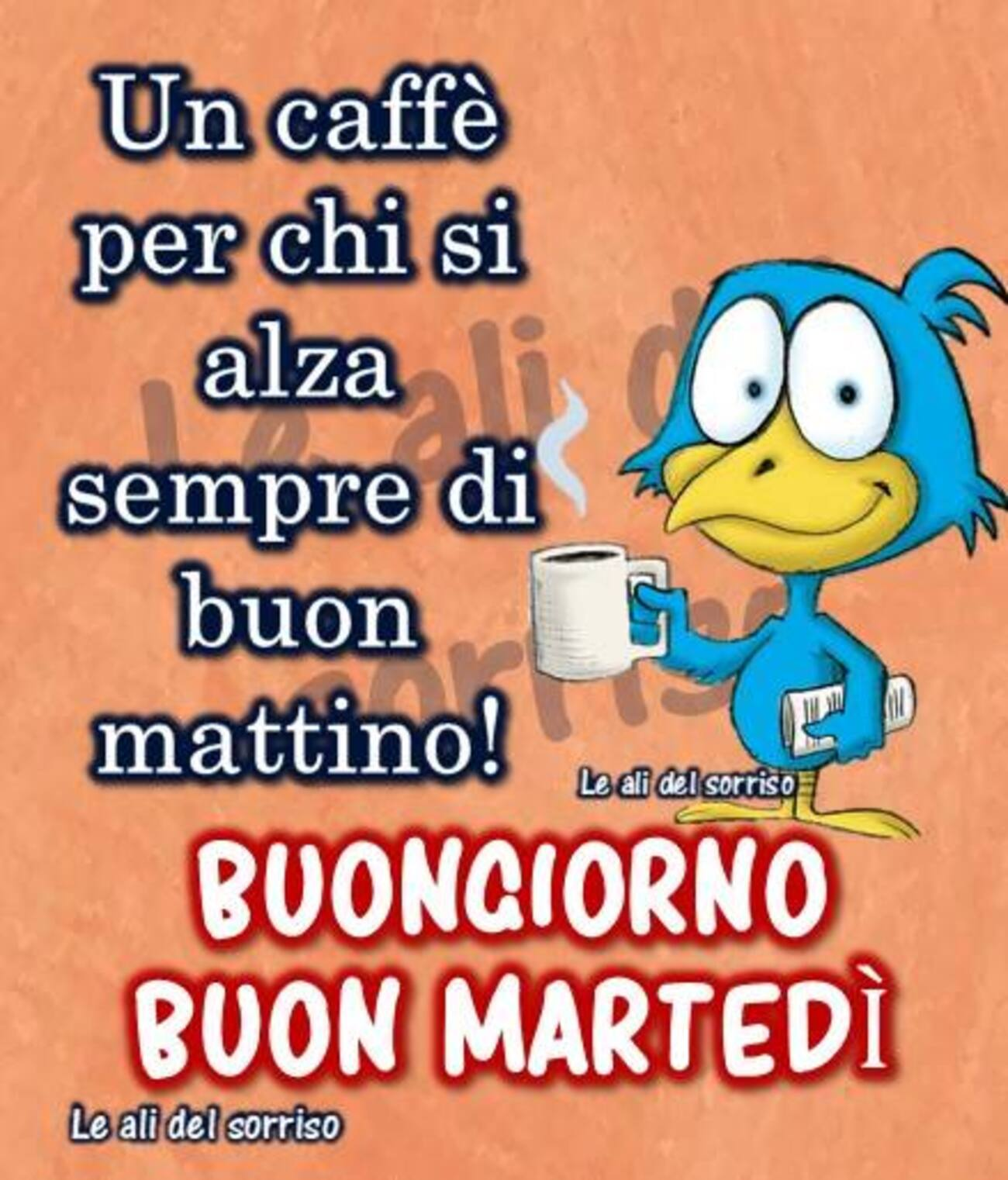 Un caffè per chi si alza sempre di buon mattino! Buongiorno Buon martedì