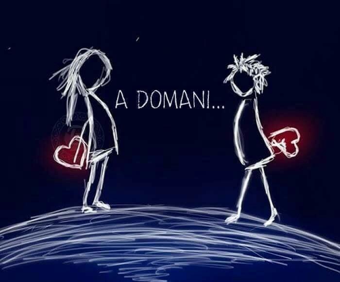 """""""A DOMANI..."""""""