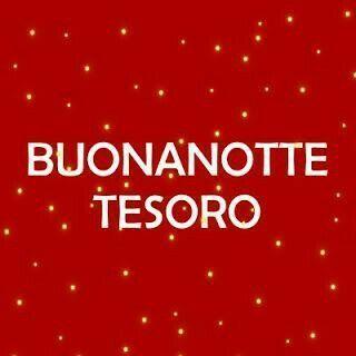 """BUONANOTTE TESORO"""