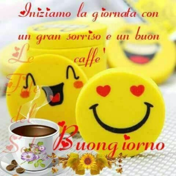 Iniziamo la giornata con un gran sorriso ed un buon caffè. Buongiorno