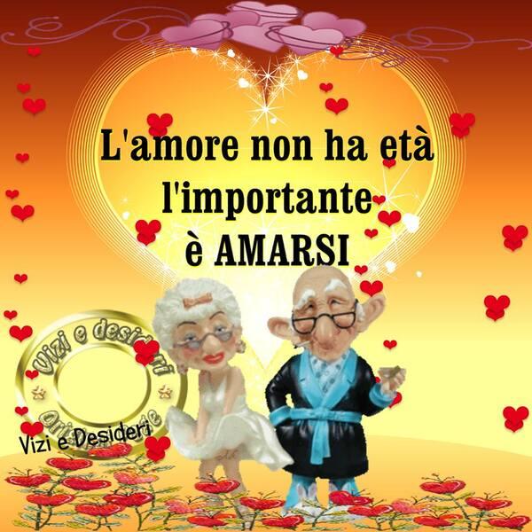 """""""L'Amore non ha età, l'importante è AMARSI"""""""