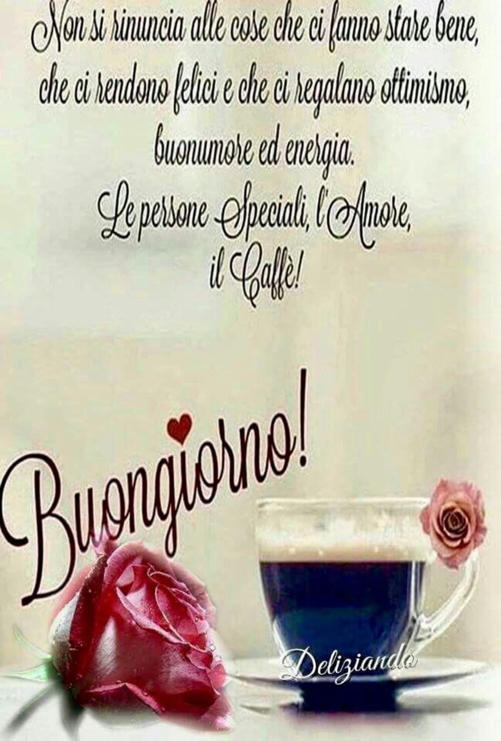 """""""Non si rinuncia alle cose che ci fanno stare bene, che ci rendono felici e che ci regalano ottimismo, buonumore ed energia. Le Persone Speciali, l'Amore e il Caffè! Buongiorno!"""""""