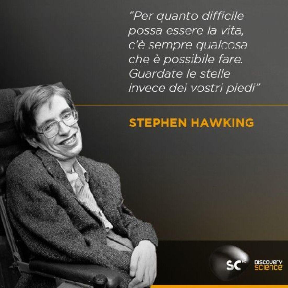 """""""Per quanto difficile possa essere la vita, c'è sempre qualcosa che è possibile fare. Guardate le stelle invece dei vostri piedi."""" - Stephen Hawking"""