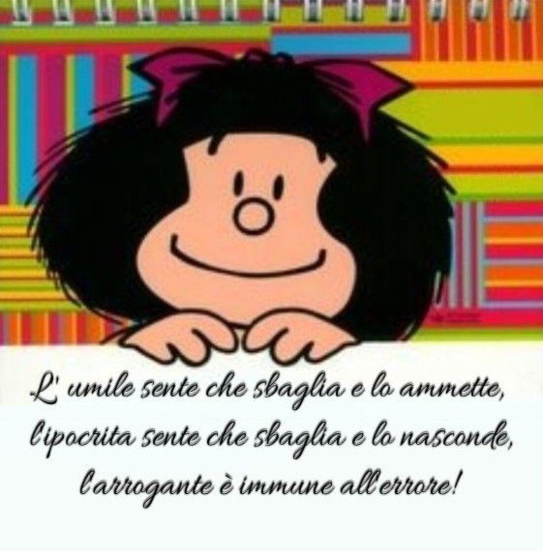 """""""L'umile sente che sbaglia e lo ammette, l'ipocrita sente che sbaglia e lo nasconde, l'arrogante è immune all'errore!"""" - Mafalda"""