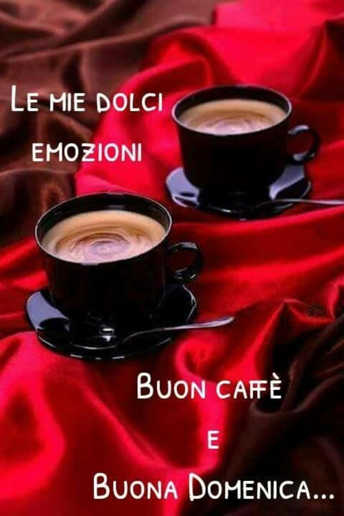 BUON CAFFE' E BUONA DOMENICA