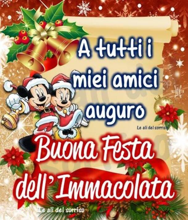 A tutti i miei amici auguro Buona Festa dell'Immacolata